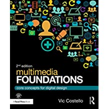 Multimedia Foundations: Core Concepts for Digital Design (English Edition)