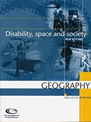 Disability, Space and Society (Changing Geography)