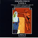 Zdenek Fibich : Sarka, op. 51. Urbanova, Kirilova, Lotric, Jenis, Kubovcik, Cambreling.