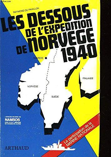 Les dessous de l'expédition de norvège. 1940.