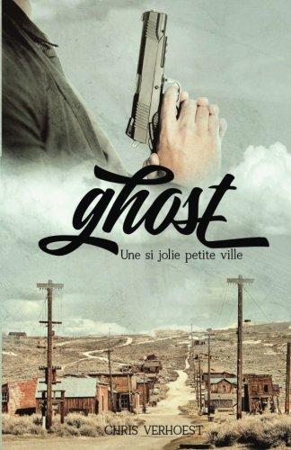 Ghost: Une si jolie petite ville: Volume 1
