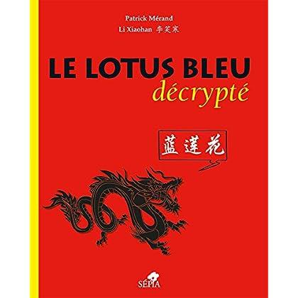 Lotus Bleu décrypté (le)