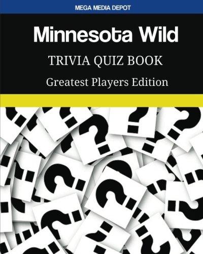 Minnesota Wild Trivia Quiz Book Greatest Players Edition por Mega Media Depot