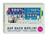 Auf nach Berlin!: 100% Geschenkset inkl. 100% Cityguide und 100% Travel Journal