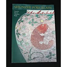 Treasures from an Unknown Reign: Shunzhi Porcelain 1644-1661