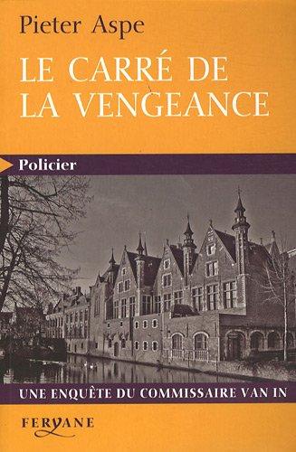 Le carré de la vengeance par Pieter Aspe