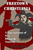 Freetown Christiania: A True Account of Sex, Drugs and Anarchy by Eugine Losse (2012-01-01)