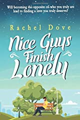 Nice Guys Finish Lonely: A heart-warming romance Paperback