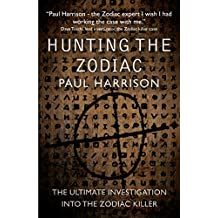 Hunting the Zodiac: The ultimate investigation into the Zodiac killer