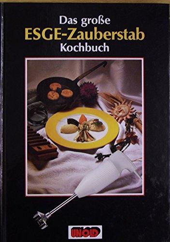Preisvergleich Produktbild Das große ESGE-Zauberstab Kochbuch,