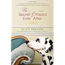 The Secret of Happy Ever After by Lucy Dillon (2013-03-05)