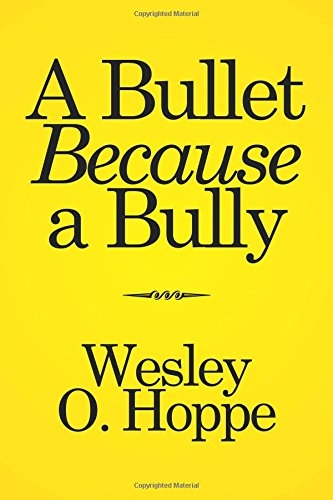 A Bullet Because a Bully