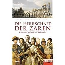 Die Herrschaft der Zaren: Russlands Aufstieg zur Weltmacht - Ein SPIEGEL-Buch (German Edition)