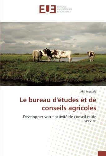 Le bureau d'etudes et de conseils agricoles: Developper votre activite de conseil et de service par Alili Mostafa