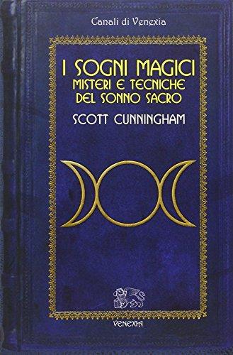 Sogni magici. misteri e tecniche del sonno sacro