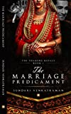 #2: The Marriage Predicament (The Thakore Royals Book 1)