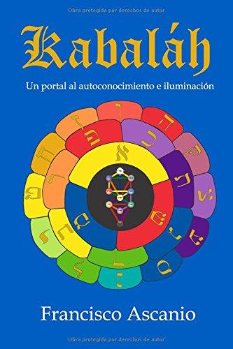 Descargar Libro Kabaláh: Un portal al autoconocimiento e iluminación de Francisco Ascanio