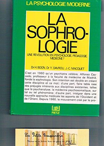 La Sophrologie : Une rvolution en psychologie, pdagogie, mdecine?