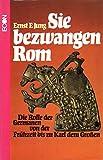 Jung sie bezwangen Rom die Rolle der Germanen von der Frühzeit bis zu Karl dem Großen, Econ 1980, 414 Seiten, bebildert