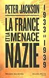 La France et la menace nazie : Renseignement et politique 1933-1939