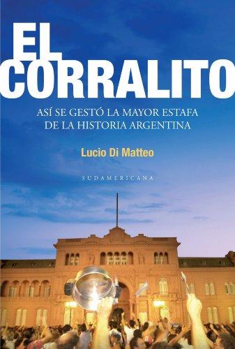 El corralito: Así se gestó la mayor estafa de la historia Argentina