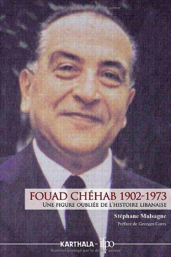 Fouad Chéhab (1902-1973). Une figure oubliée de l'histoire libanaise