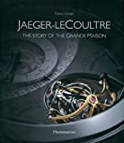 Jaeger LeCoultre: The Story of the Grande Maison