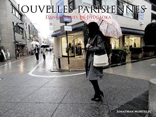 NOUVELLES PARISIENNES: Dans les rues de Jiyûgaoka