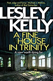 A Fine House in Trinity by [Kelly, Lesley]