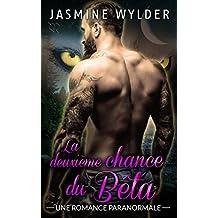 La deuxième chance du Bêta: Une Romance Paranormale (Les Changeurs de Forme de Rocky Mountain t. 4)