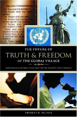 The Future of Truth and Freedom in the Global Village: Modernism and the Challenges of the Twenty-first Century