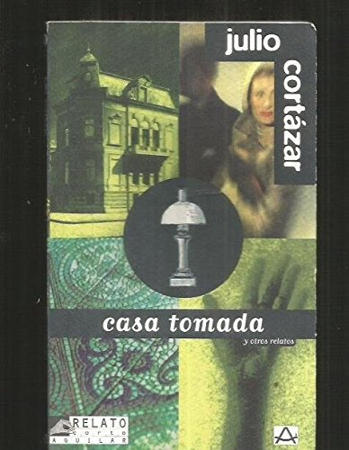 Casa tomada y otros relatos (Relatos Cortos - Short Stories)