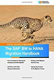 The SAP BW to HANA Migration Handbook by Rob Frye (2015-02-23)