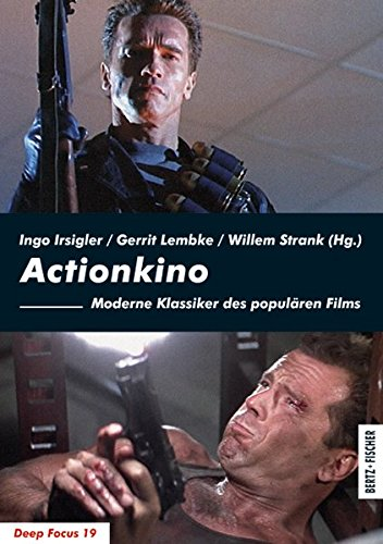 Actionkino: Moderne Klassiker des populären Films (Deep Focus)