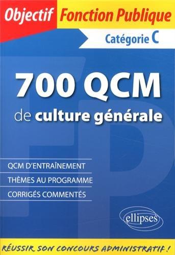 700 QCM de Culture Générale Catégorie C