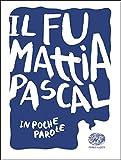 Il fu Mattia Pascal da Luigi Pirandello