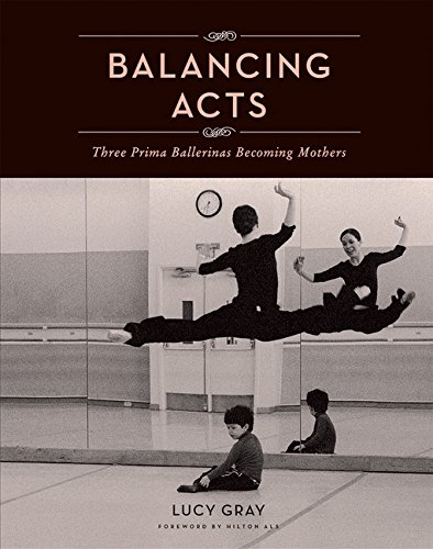 Balancing Acts : Three Prima Ballerinas ...