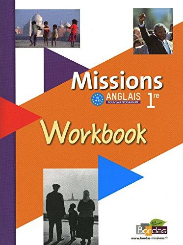 Anglais 1e Missions : Workbook, nouveau programme