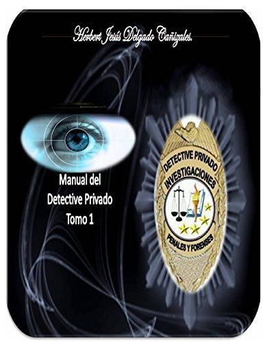 Manual Del Detective Privado Tomo 1 por Herbert Jesus Garcia Cañizales epub