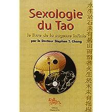 Sexologie du Tao : Le livre de la sagesse infinie