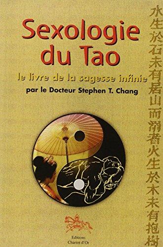 Sexologie du Tao : Le livre de la sagesse infinie par Stephen T. Chang