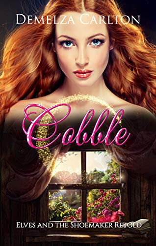 Cobble: Elves and the Shoemaker Retold (Romance a Medieval Fairytale series Book 18) (English Edition)