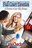 Full Court Devotion: A Christmas in Snow Valley Romance (Christmas in Snow Valley series Book 3) best price on Amazon @ Rs. 0
