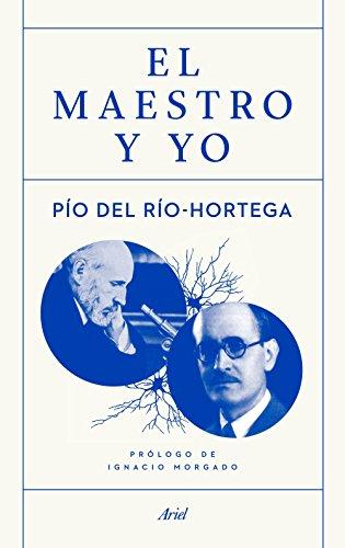 Descargar Libro El maestro y yo de Pío del Río Hortega