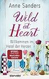Wild at Heart - Willkommen im Hotel der Herzen: Roman (Das kleine Hotel, Band 1)