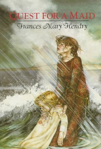 Quest for a Maid by Frances Mary Hendry (1990-08-01)