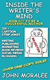Inside the Writer's Mind: How Not To Be A Successful Author (English Edition)