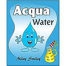 "Italian-English: ""Acqua-Water"" short stories for beginners (Italian-English bilingual books, ESL dual language (Italian Edition)"