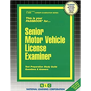 Senior Motor Vehicle License Examiner (Career Examination Passbooks, Band 3589)