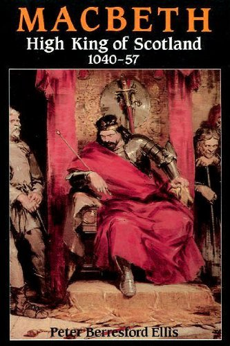 Macbeth: High King of Scotland 1040-1057 by Peter Berresford Ellis (1991-06-02)